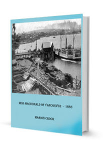 MISS MACDONALD OF VANCOUVER 1886 (ebook)