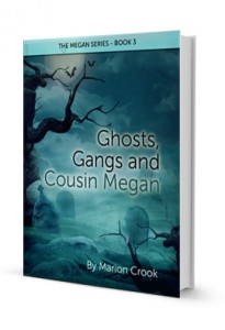 Ghosts, Gangs and Cousin Megan (ebook)