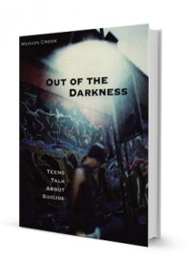 Out Of The Darkness, Teens Talk About Suicide (paperback & ebook)